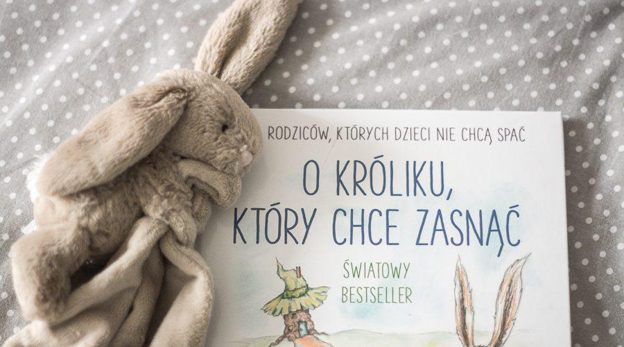 """""""O króliku, który chce zasnąć"""" książka do usypiania dzieci czy manipulowania?"""