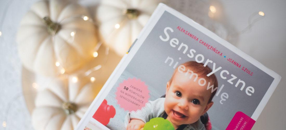 """Świetna książka dla rodziców niemowląt – """"Sensoryczne niemowlę"""""""